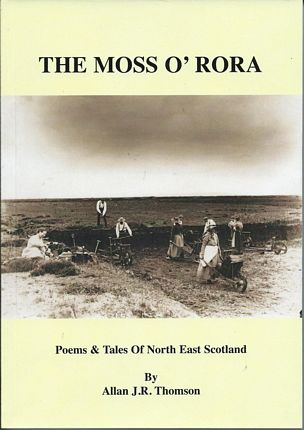 The Moss o Rora Book by Allan JR Thomson Poems Tales North East Scotland